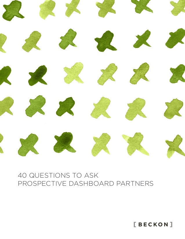 40 QUESTIONS TO ASK PROSPECTIVE DASHBOARD PARTNERS