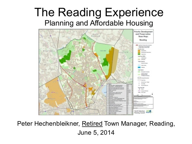 The Reading Experience Planning and Affordable Housing Peter Hechenbleikner, Retired Town Manager, Reading, June 5, 2014