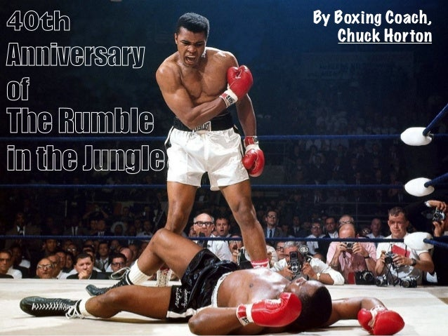 40th  Anniversary  of  The Rumble  in the Jungle  By Boxing Coach,  Chuck Horton
