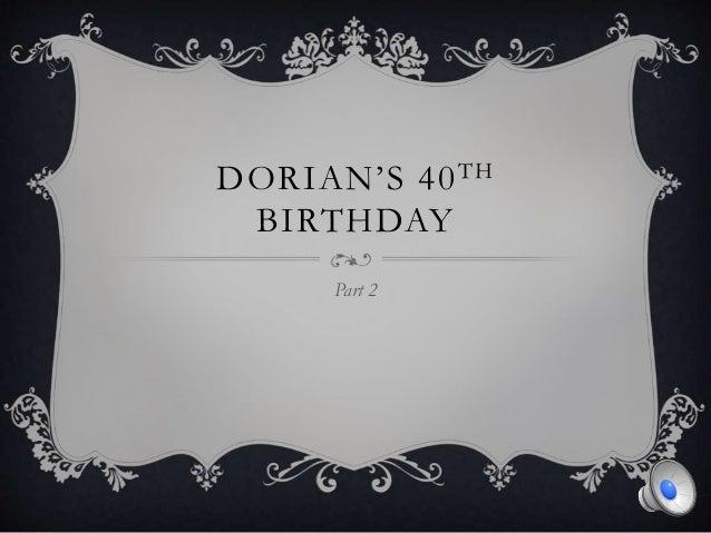 DORIAN'S 40TH BIRTHDAY Part 2