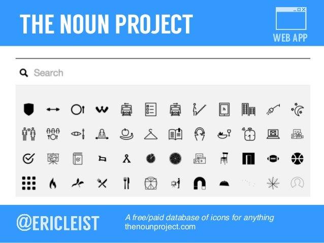 WEB APP THE NOUN PROJECT A free/paid database of icons for anything! thenounproject.com!