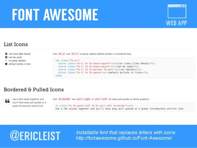 WEB APP FONT AWESOME Installable font that replaces letters with icons! http://fortawesome.github.io/Font-Awesome/ !