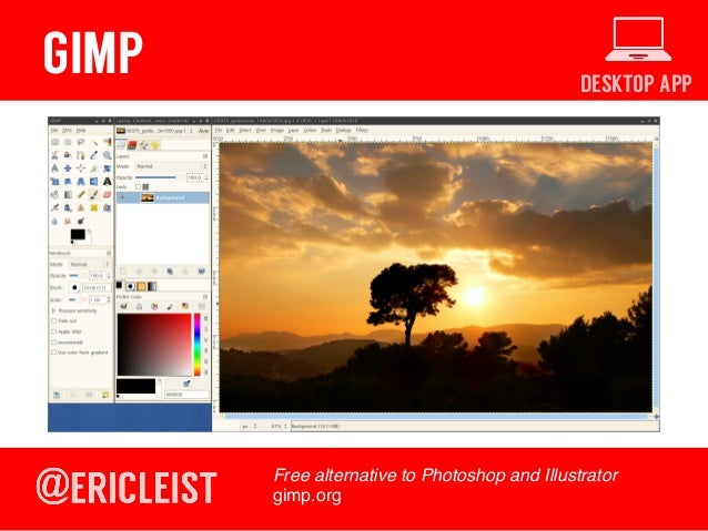 DESKTOP APP GIMP Free alternative to Photoshop and Illustrator! gimp.org!
