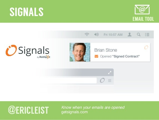 EMAIL TOOL SIGNALS Know when your emails are opened! getsignals.com!
