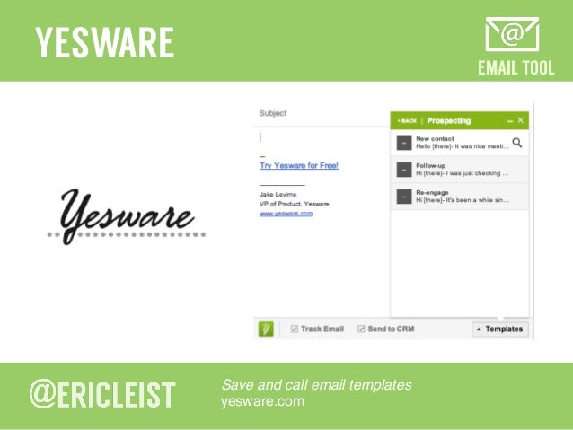 EMAIL TOOL YESWARE Save and call email templates! yesware.com!