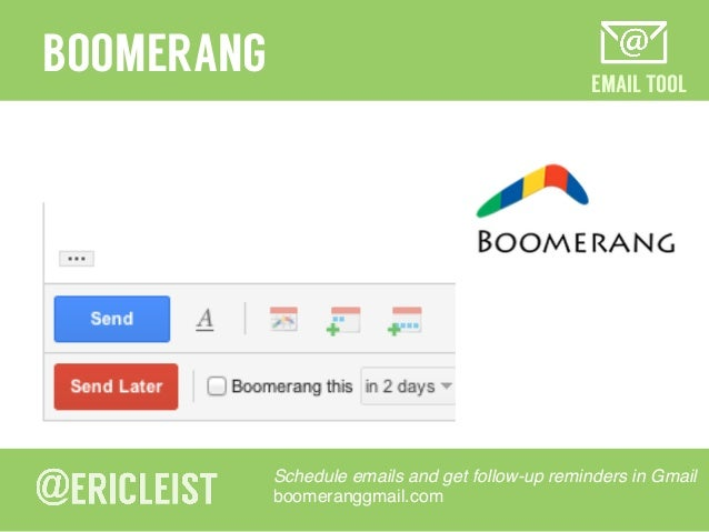 EMAIL TOOL BOOMERANG Schedule emails and get follow-up reminders in Gmail! boomeranggmail.com!
