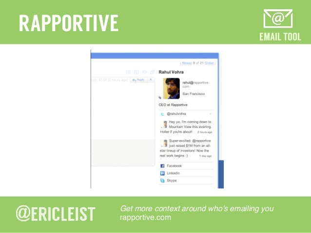 EMAIL TOOL RAPPORTIVE Get more context around who's emailing you! rapportive.com!