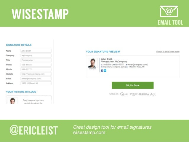 EMAIL TOOL WISESTAMP Great design tool for email signatures! wisestamp.com!