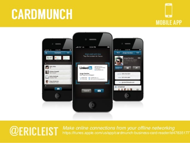 MOBILE APP CARDMUNCH Make online connections from your offline networking! https://itunes.apple.com/us/app/cardmunch-busine...