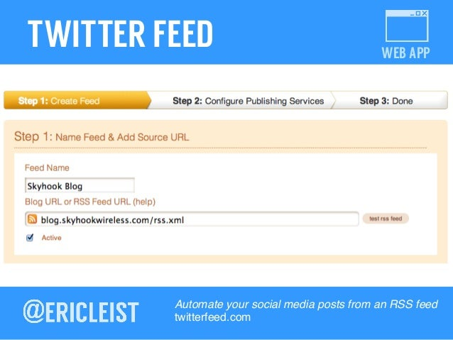 WEB APP TWITTER FEED Automate your social media posts from an RSS feed ! twitterfeed.com!