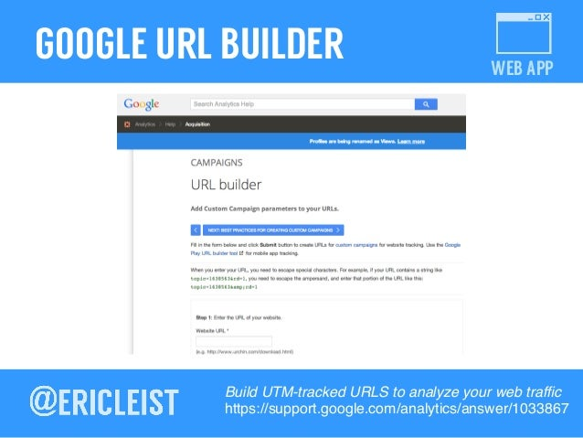 WEB APP GOOGLE URL BUILDER Build UTM-tracked URLS to analyze your web traffic! https://support.google.com/analytics/answer/...