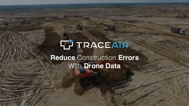 Reduce Construction Errors With Drone Data