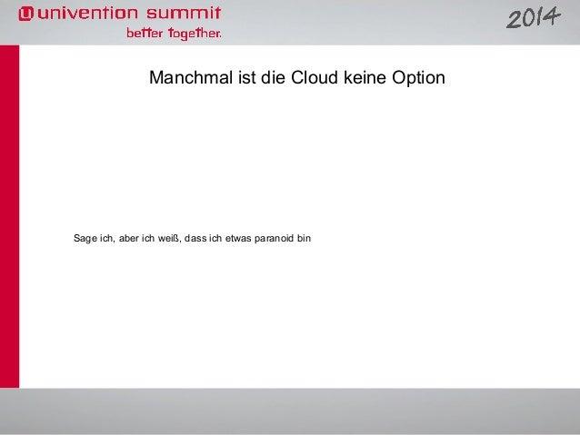 Manchmal ist die Cloud keine Option  Sage ich, aber ich weiß, dass ich etwas paranoid bin
