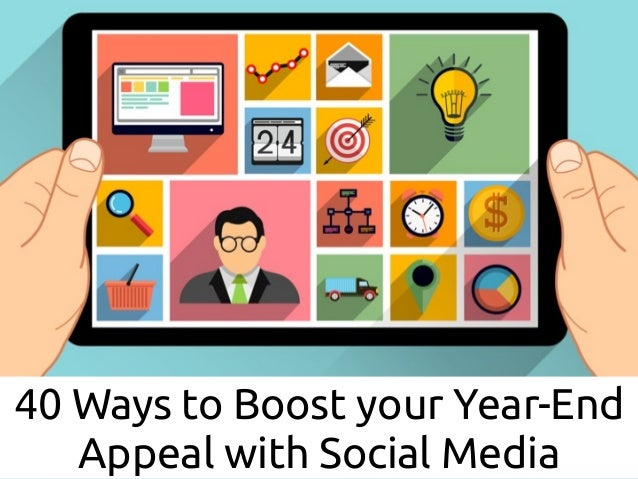40 Ways to Boost your Year-End Appeal with Social Media