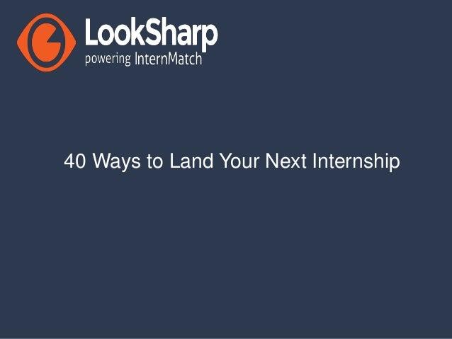 40 Ways to Land Your Next Internship