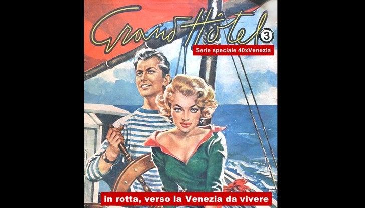 in rotta, verso la Venezia da vivere Serie speciale 40xVenezia
