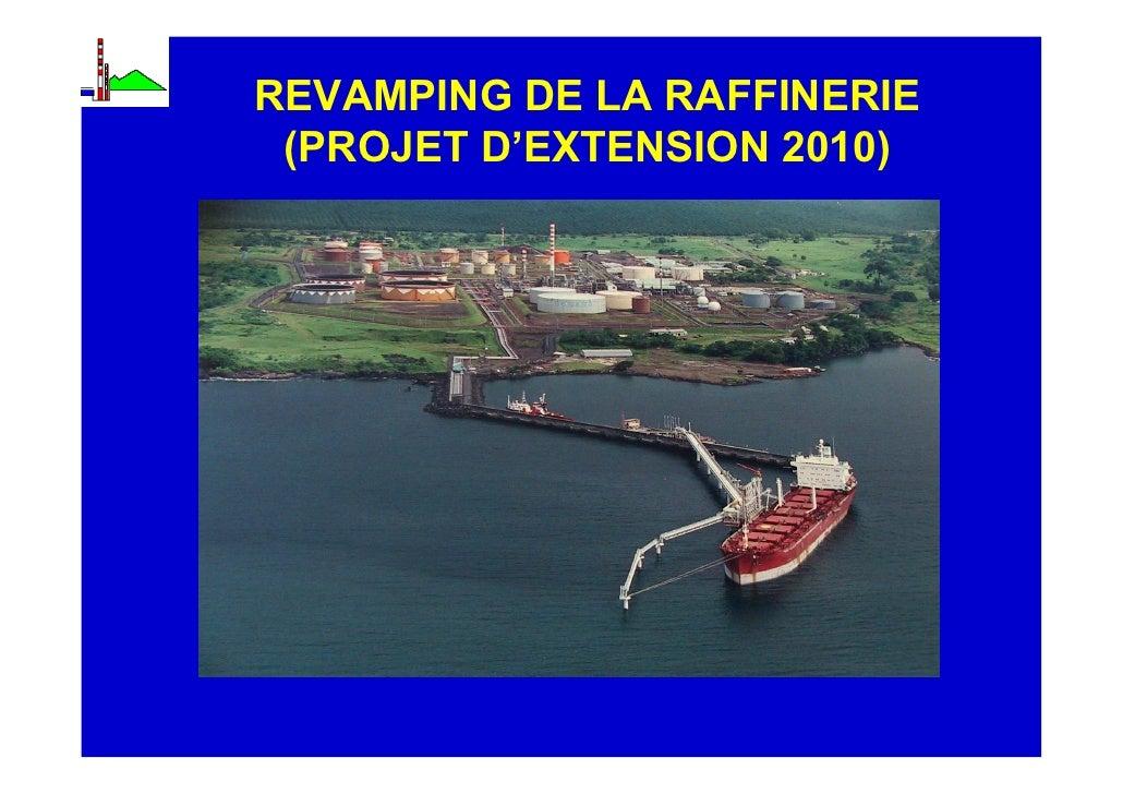 SO.NA.RA.                 REVAMPING DE LA RAFFINERIE              (PROJET D'EXTENSION 2010)