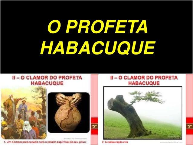 O PROFETA HABACUQUE