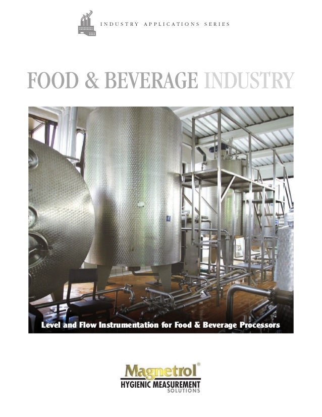 INDUSTRY  APPLICATIONS  SERIES  Level and Flow Instrumentation for Food & Beverage Processors