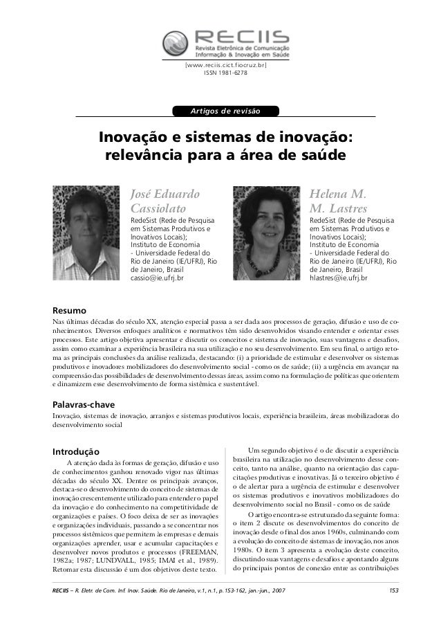 153RECIIS – R. Eletr. de Com. Inf. Inov. Saúde. Rio de Janeiro, v.1, n.1, p.153-162, jan.-jun., 2007 Inovação e sistemas d...