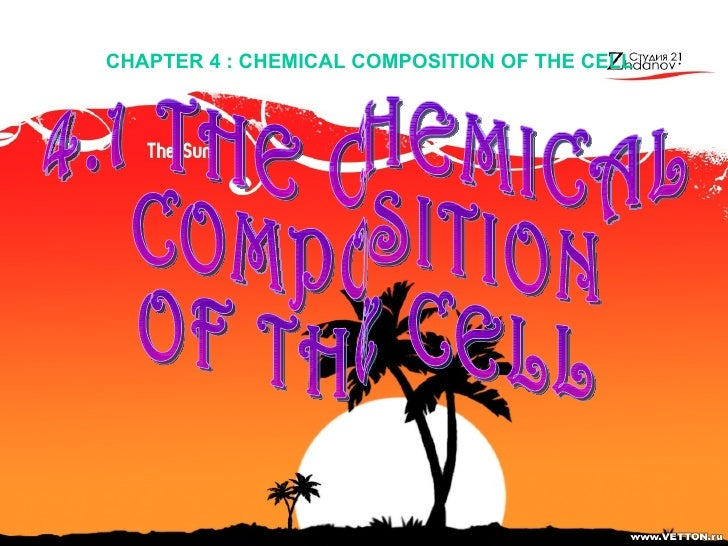 CHAPTER 4 : CHEMICAL COMPOSITION OF THE CELL