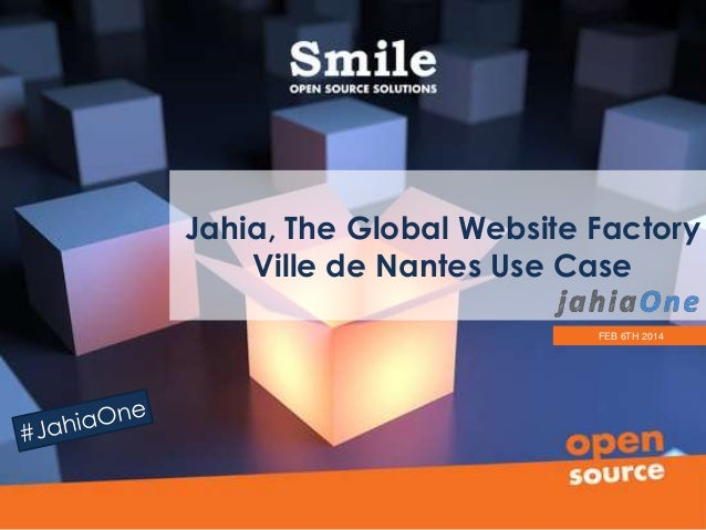 Jahia, The Global Website Factory Ville de Nantes Use Case FEB 6TH 2014
