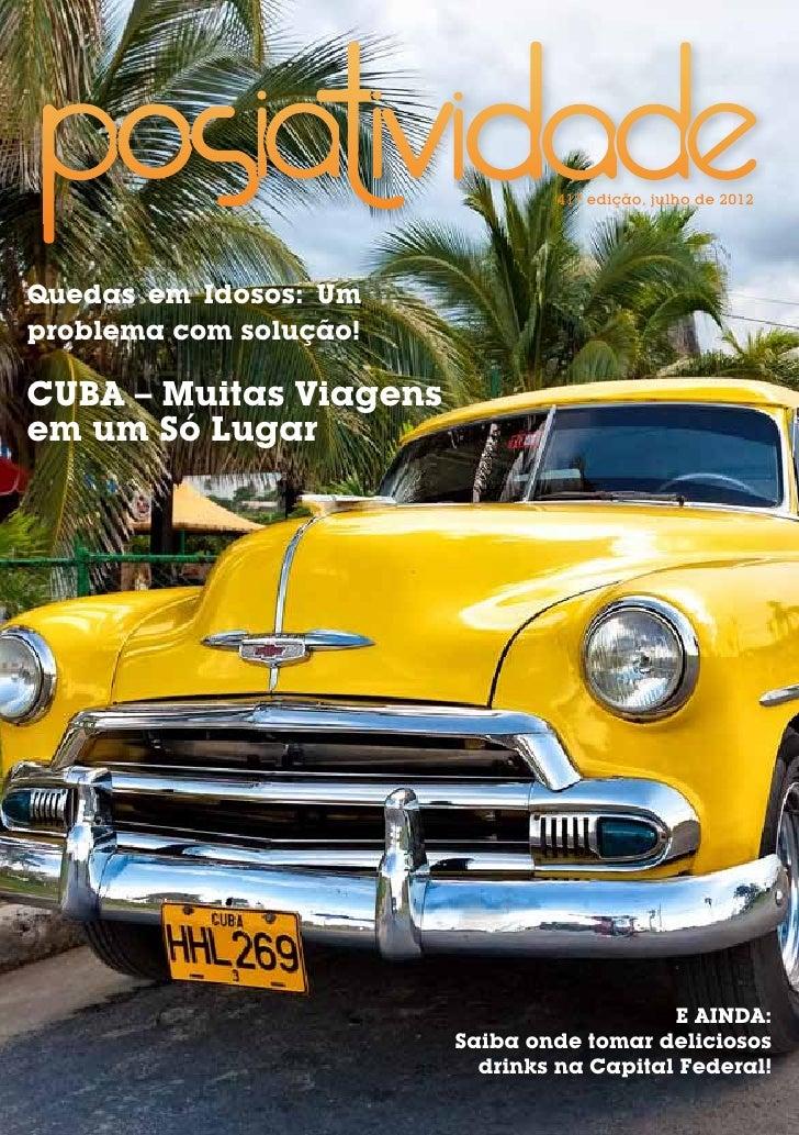 41ª edição, julho de 2012Quedas em Idosos: Umproblema com solução!CUBA – Muitas Viagensem um Só Lugar                     ...