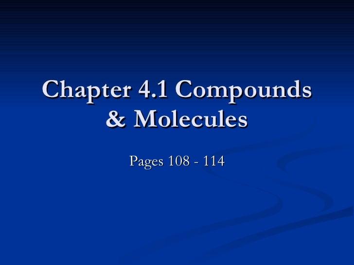 Chapter 4.1 Compounds & Molecules Pages 108 - 114