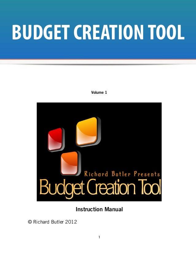 BUDGET CREATION TOOL                           Volume 1                     Instruction Manual © Richard Butler 2012      ...
