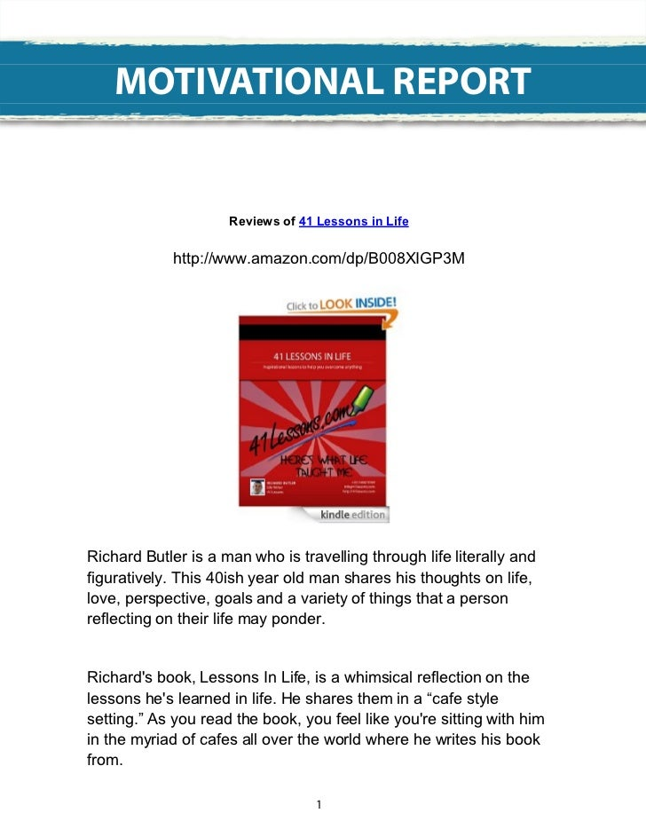 MOTIVATIONAL REPORT                     Reviews of 41 Lessons in Life             http://www.amazon.com/dp/B008XIGP3MRicha...