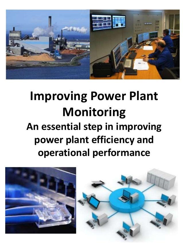 Improving Power PlantMonitoringAn essential step in improvingpower plant efficiency andoperational performance