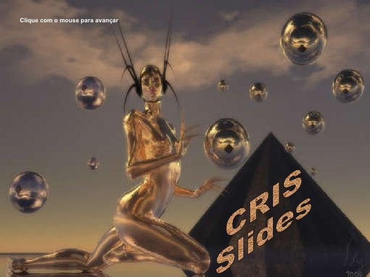 CRIS Slides Clique com o mouse para avançar