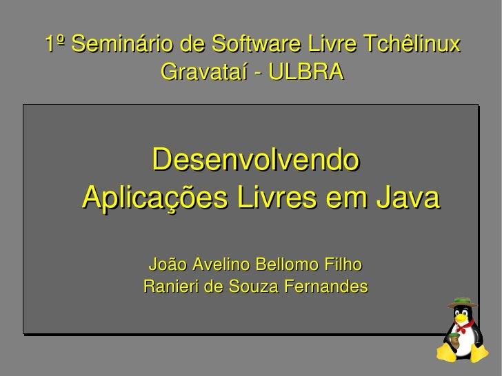 Desenvolvendo Aplicações Livres em Java - João Avelino Bellomo Filho