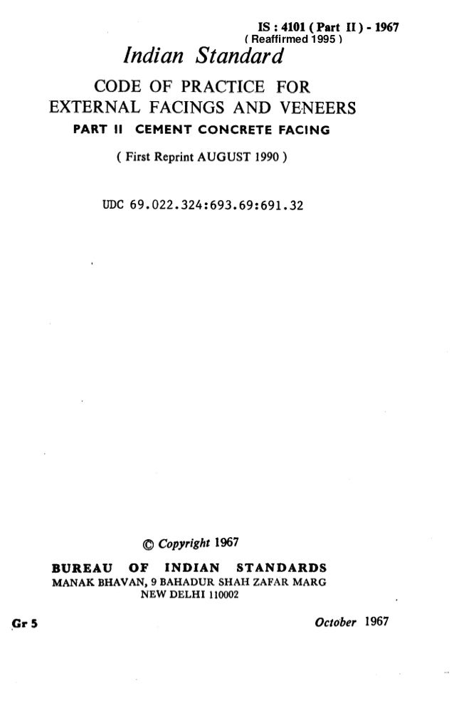IS : 4101(Part II ) - 1967 Indian Standard CODE OF PRACTICE FOR EXTERNAL FACINGS AND VENEERS PART II CEMENT CONCRETE FACIN...