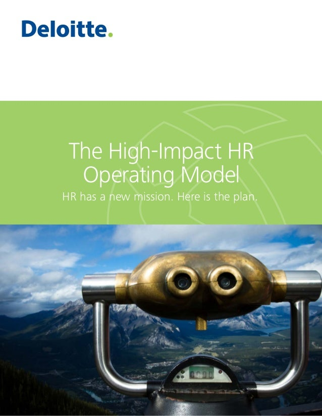 The High-Impact HR Operating Model HR has a new mission. Here is the plan.