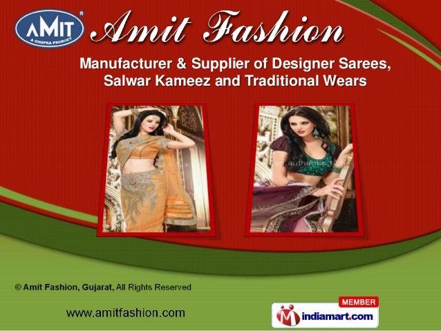 Manufacturer & Supplier of Designer Sarees,  Salwar Kameez and Traditional Wears