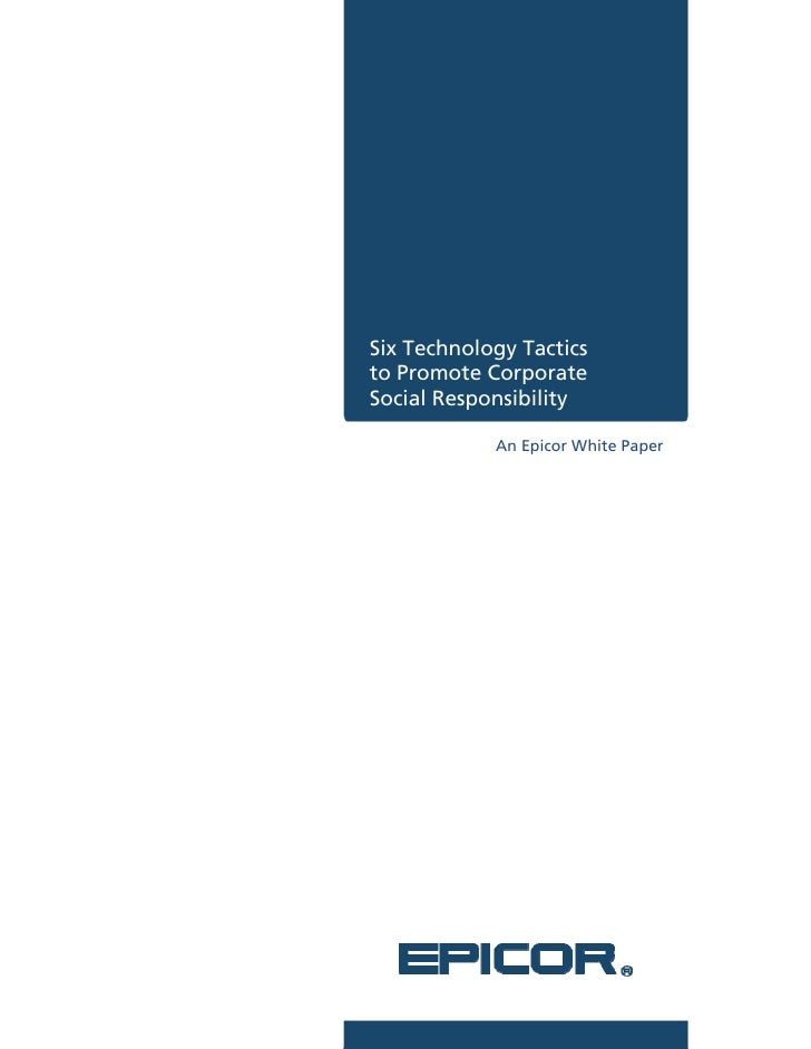 Six Technology Tactics to Promote Corporate Social Responsibility              An Epicor White Paper