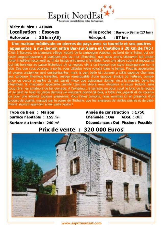 Sur les hauteurs Visite du bien : 410408 Autoroute : 20 km (A5) Localisation : Essoyes Ville proche : Bar-sur-Seine (17 km...