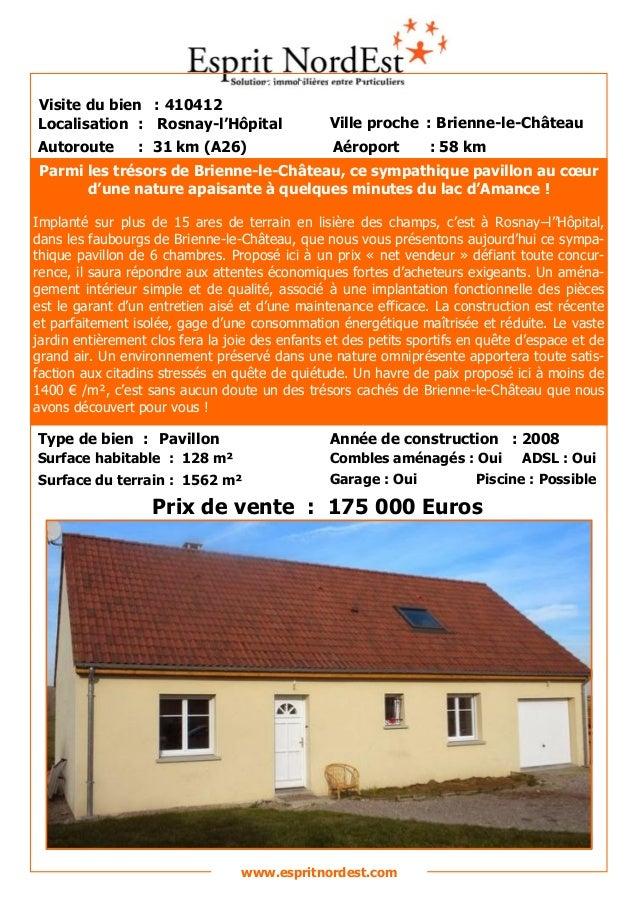 Sur les hauteurs Visite du bien : 410412 Autoroute : 31 km (A26) Localisation : Rosnay-l'Hôpital Ville proche : Brienne-le...