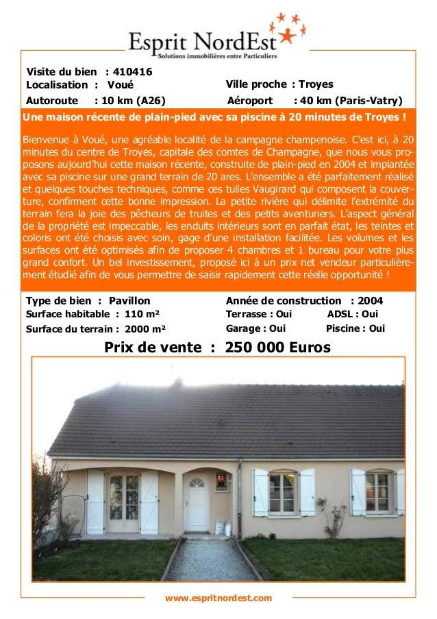 Sur les hauteurs Visite du bien : 410416 Autoroute : 10 km (A26) Localisation : Voué Ville proche : Troyes Aéroport : 40 k...