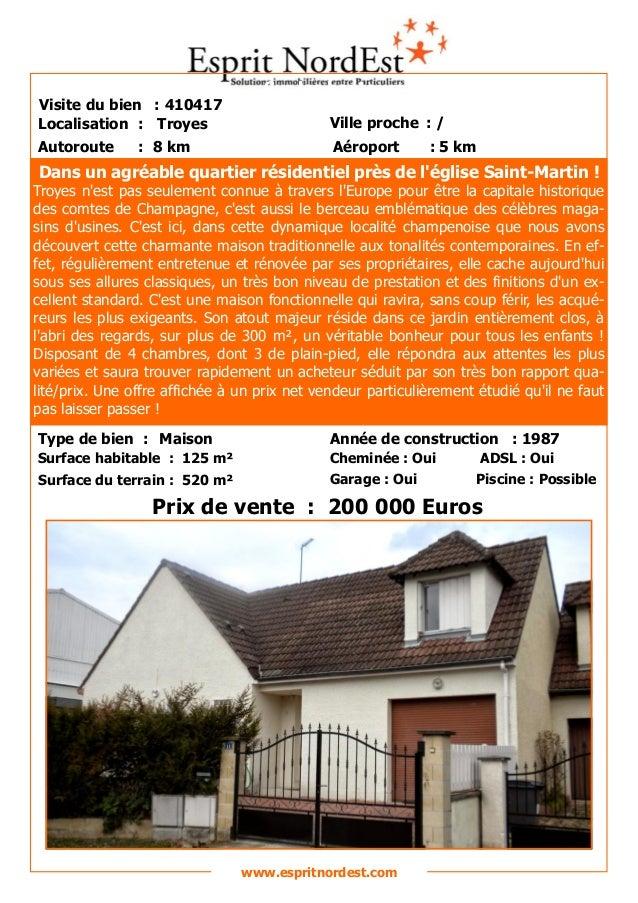 Sur les hauteurs Visite du bien : 410417 Autoroute : 8 km Localisation : Troyes Ville proche : / Aéroport : 5 km www.espri...