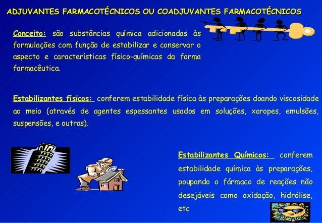 ADJUVANTES FARMACOTÉCNICOS OU COADJUVANTES FARMACOTÉCNICOSADJUVANTES FARMACOTÉCNICOS OU COADJUVANTES FARMACOTÉCNICOS Conce...