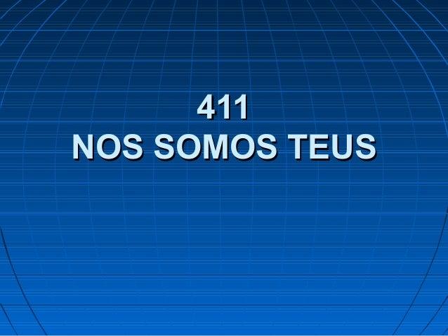 411411 NOS SOMOS TEUSNOS SOMOS TEUS