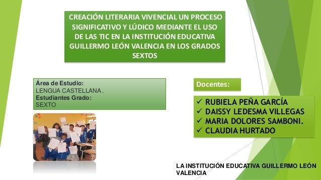CREACIÓN LITERARIA VIVENCIAL UN PROCESO SIGNIFICATIVO Y LÚDICO MEDIANTE EL USO DE LAS TIC EN LA INSTITUCIÓN EDUCATIVA GUIL...
