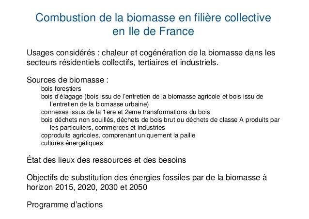 Combustion de la biomasse en filière collective               en Ile de FranceUsages considérés : chaleur et cogénération ...