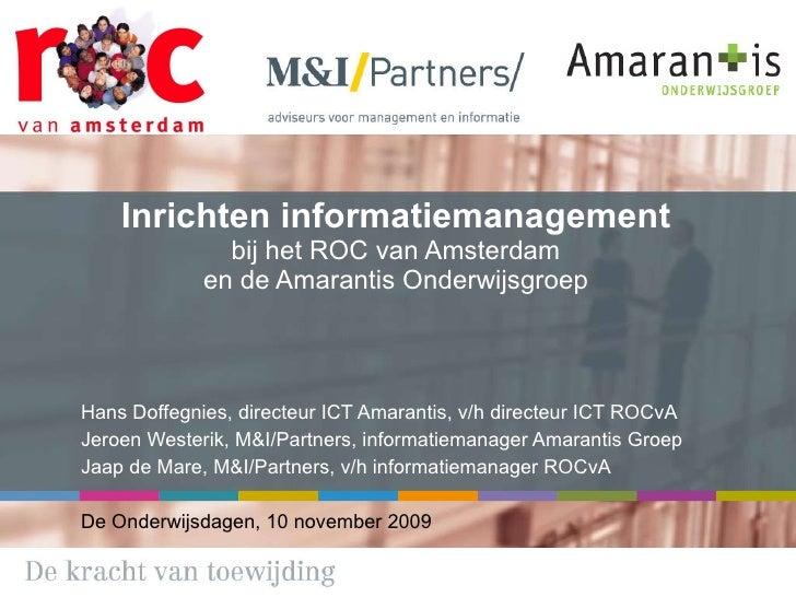 Inrichten informatiemanagement bij het ROC van Amsterdam en de Amarantis Onderwijsgroep Hans Doffegnies, directeur ICT Ama...