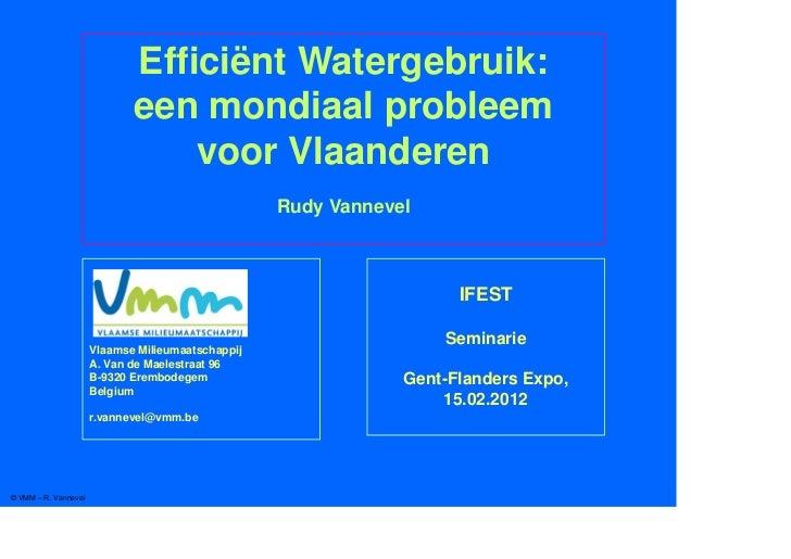 Efficiënt Watergebruik:                             een mondiaal probleem                                 voor Vlaanderen ...