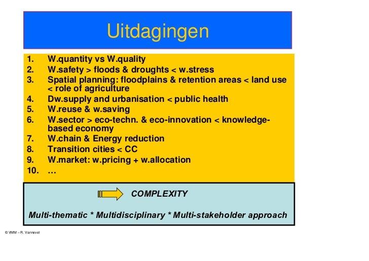 Uitdagingen           1.         W.quantity vs W.quality           2.         W.safety > floods & droughts < w.stress     ...