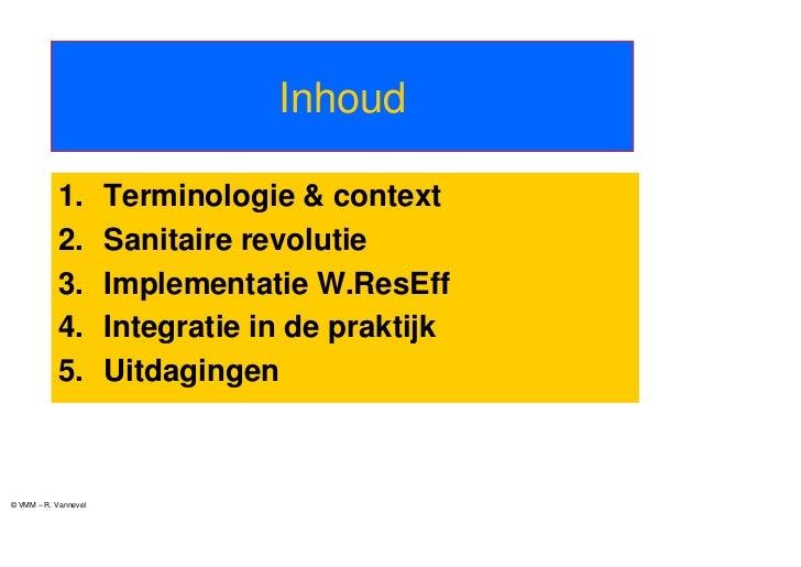 Inhoud           1.         Terminologie & context           2.         Sanitaire revolutie           3.         Implement...