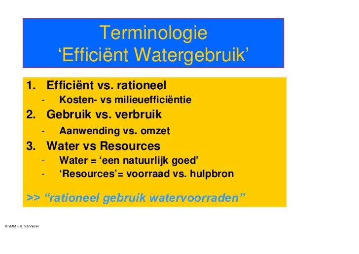 Terminologie                          'Efficiënt Watergebruik'           1. Efficiënt vs. rationeel                      -...